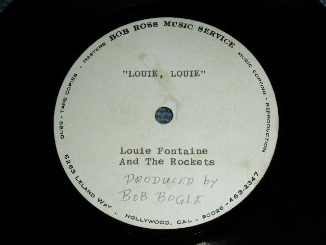 """画像1: LOUIE FONTAINE AND THE ROCKETS - LOUIE LOUIE  ( BOB BOGLE Produces : UNRELEASED VERSION / ONE TRACK )   1978 US ORIGINAL  TEST PRESS for ACCETATE 7"""" Single  ONE SIDED"""