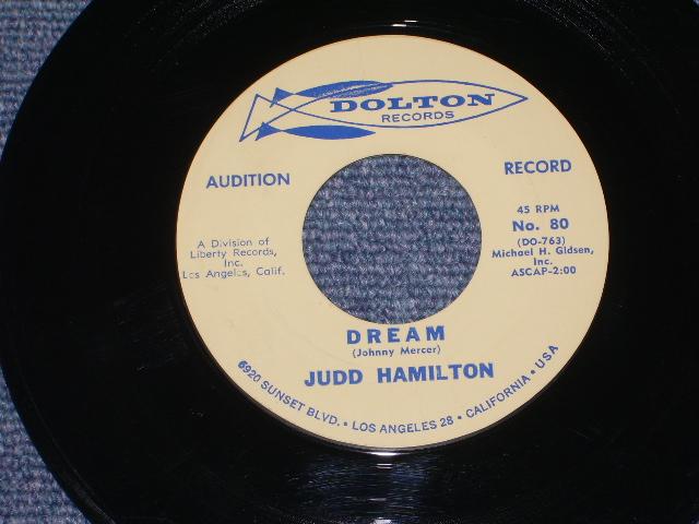 画像1: JUDD HAMILTON - DREAM / YOUR ONLY LOVE   US ORIGINAL AUDITION LABEL